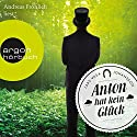 Anton hat kein Glück Audiobook by Lars Vasa Johansson Narrated by Andreas Fröhlich