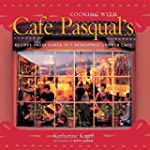 Cooking with Cafe Pasqual's: Recipes...