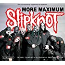 More Maximum Slipknot