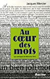 Au coeur des mots (French Edition) (2873864168) by Jacques Mercier