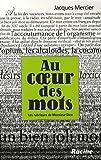 Au coeur des mots (French Edition) (2873864168) by Jacques Mercier