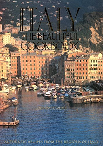 Italy, The Beautiful Cookbook: Authentic Recipes from the Regions of Italy by Patrizia Passigli