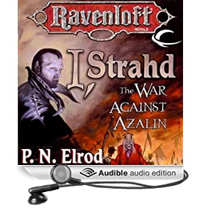 I, Strahd: The War Against Azalin: Ravenloft: Strahd, Book 2 (Unabridged)