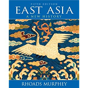 East Asia: A New History (5th Edition) Rhoads Murphey