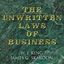 The Unwritten Laws of Business Audiobook by W.J. King, James G. Skakoon Narrated by Alan Sklar