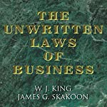 The Unwritten Laws of Business | W.J. King,James G. Skakoon