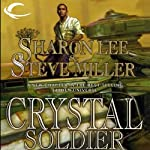 Crystal Soldier: Liaden Universe Books of Before, Book 1 (       UNABRIDGED) by Sharon Lee, Steve Miller Narrated by Kevin T. Collins