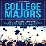 College Majors: The Ultimate Student's Guide for Choosing the Best College Major for You   Caesar Lincoln
