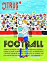 Citrus, N° 1 : Football par Anne Lise Le Brun
