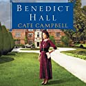 Benedict Hall (       UNABRIDGED) by Cate Campbell Narrated by Polly Lee