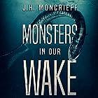 Monsters in Our Wake Hörbuch von J.H. Moncrieff Gesprochen von: Doug Greene