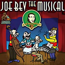 Joe Bev the Musical: A Joe Bev Cartoon, Volume 11 Performance Auteur(s) : Joe Bevilacqua, Daws Butler, Pedro Pablo Sacristán Narrateur(s) : Lorie Kellogg