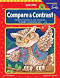 Compare and Contrast, Grades 5 - 6: Using Comparisons and Contrasts to Build Comprehension (Basic Skills)