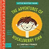 Adventures of Huckleberry Finn: A BabyLit® Camping Primer (BabyLit Books)