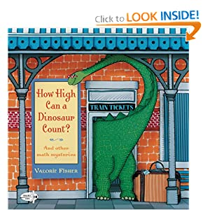 How High Can a Dinosaur Count?: ...and Other Math Mysteries Valorie Fisher