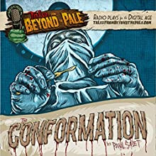 The Conformation: Tales From Beyond The Pale  by Paul Solet Narrated by Larry Fessenden