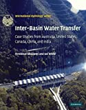 img - for Inter-Basin Water Transfer: Case Studies from Australia, United States, Canada, China and India (International Hydrology Series) 1st edition by Ghassemi, Fereidoun, White, Ian (2007) Hardcover book / textbook / text book