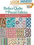 Perfect Quilts for Precut Fabrics: 64...