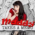 Maddy Takes a Memo | Ava Lore