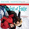 Twist of Fate: A Holiday Romance Novella (       UNABRIDGED) by Rachael Anderson Narrated by Em Eldridge