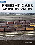 Freight Cars of the 40s and 50s (Model Railroader Books)