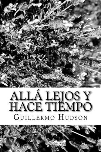 Alla lejos y hace tiempo  [Hudson, Guillermo Enrique] (Tapa Blanda)