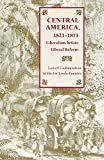 img - for Central America, 1821-1871: Liberalism before Liberal Reform book / textbook / text book