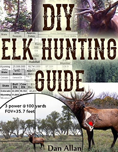 DIY Elk Hunting Guide: Planning a Hunt, State Selection, Hunting Strategies, Training, Logistics, Budget, Backcountry Safety & More PDF