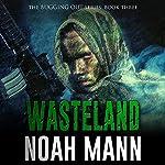 Wasteland: The Bugging Out Series Volume 3 | Noah Mann