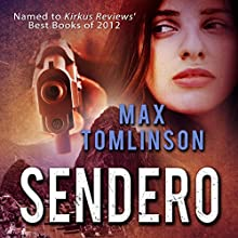 Sendero (       UNABRIDGED) by Max R Tomlinson Narrated by Sarah Van Sweden