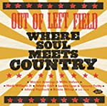 Out Of Left Field: Where Soul Meets C...