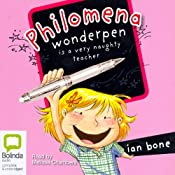 Philomena Wonderpen is a Very Naughty Teacher | [Ian Bone]