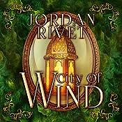 City of Wind: Steel and Fire, Book 4 | Jordan Rivet
