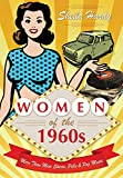 img - for Women of the 1960s: More Than Mini Skirts, Pills and Pop Music book / textbook / text book