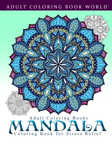 Adult Coloring Books: Mandala Coloring Book for Stress Relief - Adult Coloring Book World