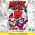 Magic Ink Audiobook by Steve Cole Narrated by Steve Cole