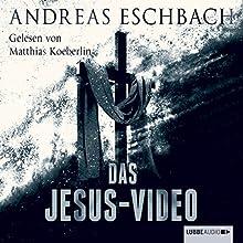 Das Jesus-Video Hörbuch von Andreas Eschbach Gesprochen von: Matthias Koeberlin