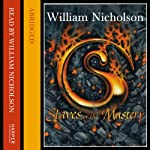 Slaves of the Mastery: The Wind on Fire Trilogy, Book 2 (       ABRIDGED) by William Nicholson Narrated by Kati Nicholl, William Nicholson