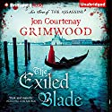 The Exiled Blade: Act Three of The Assassini (       UNABRIDGED) by Jon Courtenay Grimwood Narrated by Dan John Miller