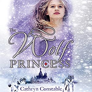 The Wolf Princess | [Cathryn Constable]