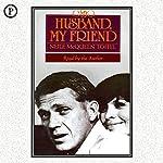 My Husband, My Friend: A Memoir | Neile McQueen-Toffel