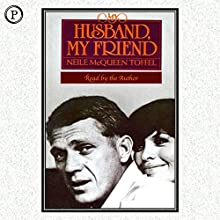 My Husband, My Friend: A Memoir Audiobook by Neile McQueen-Toffel Narrated by Neile McQueen-Toffel
