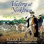 Victory at Yorktown: A Novel | Newt Gingrich,William R. Fortschen