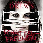 Schattenfreundin | Christine Drews