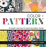 Color + Pattern: 50 Playful Exercises...
