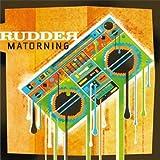 Matorning by Rudder