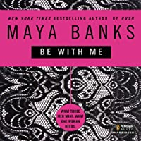 Be with Me (       UNABRIDGED) by Maya Banks Narrated by Adam Paul
