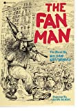 The Fan Man: The Novel (Illustrated Edition) (0380431254) by William Kotzwinkle