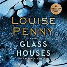 Glass Houses: A Novel Audiobook by Louise Penny Narrated by Robert Bathurst