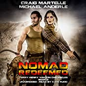 Nomad Redeemed: Terry Henry Walton Chronicles, Book 2 | Craig Martelle, Michael Anderle